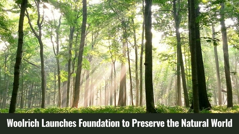 Woolrich Launches Foundation to Preserve the Natural World